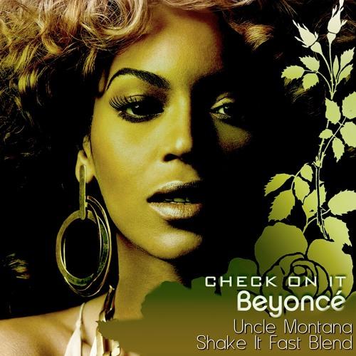Beyoncé & Slim Thug X Mystikal - Check On It (Uncle Montana