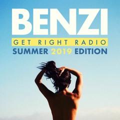 BENZI | Get Right Radio (Summer 2019 Edition)