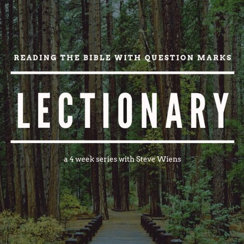 Lectionary: Reading the Bible with Question Marks