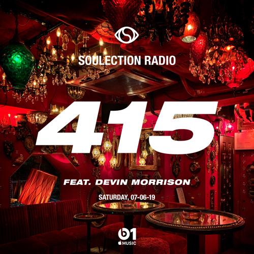 Soulection Radio Show #415 ft. Devin Morrison