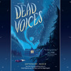 Download Dead Voices by Katherine Arden, read by Renee Dorian Mp3