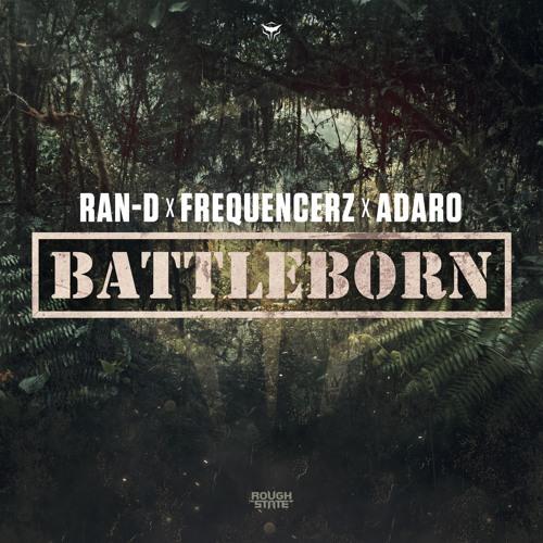 Ran-D X Frequencerz X Adaro - Battleborn (OUT NOW)