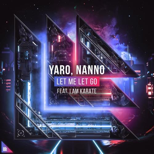 YARO, Nanno feat. I AM KARATE - Let Me Let Go