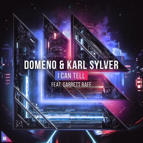 DOMENO & Karl Sylver Feat. Garrett Raff - I Can Tell