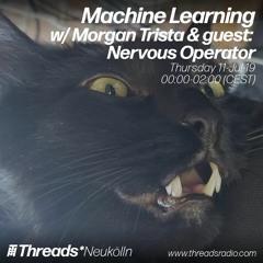Machine Learning w/ Morgan Trista + Nervous Operator (Threads*NEUKÖLLN) -1 1-July-19