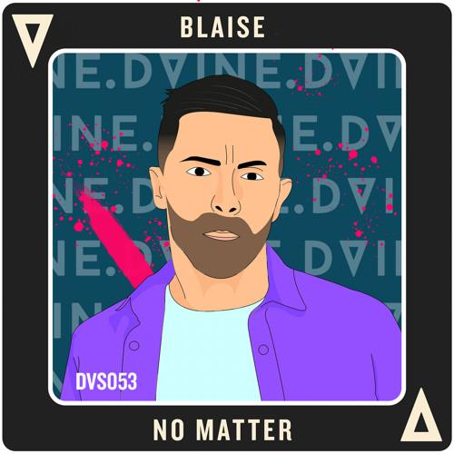 Blaise - No Matter