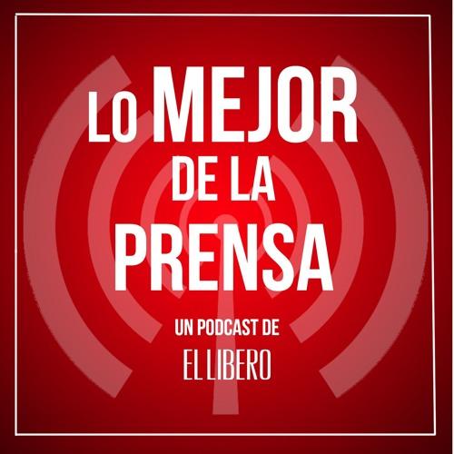 Podcast Lo Mejor De La Prensa - 12 JULIO