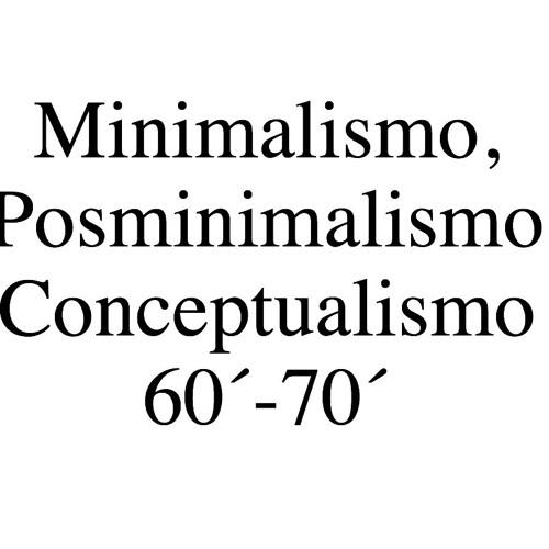 Minimalismo, Posminimalismo y Conceptualismo 60´-70´