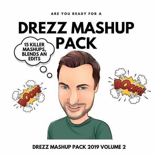 DREZZ - MASHUP PACK 2019 VOLUME 2 (TEASER) by DREZZ | Free