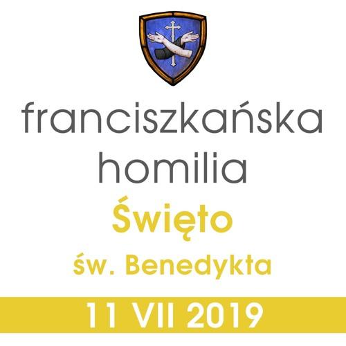 Homilia: święto św. Benedykta - 11 VII 2019