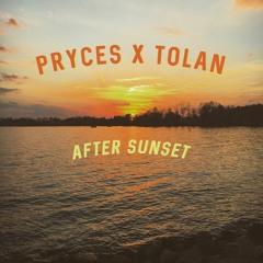 Pryces X Tolan - After Sunset