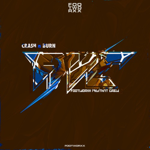Footworxx Militant Crew - Crash N Burn [EP] 2019