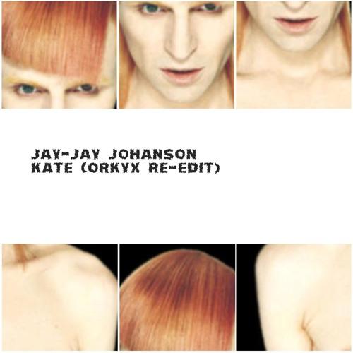 Jay-Jay Johanson. Kate (Orkyx Re-Edit)