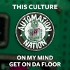This Culture - Get On Da Floor **OUT NOW**