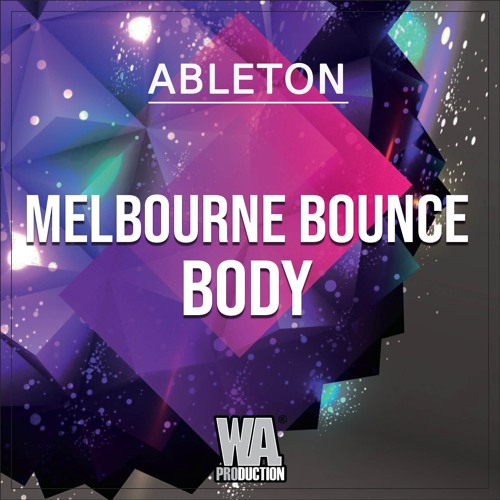 Melbourne Bounce Body | Ableton Template (+ Samples, Stems