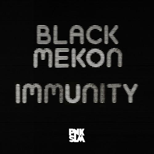 """Black Mekon - """"Immunity"""""""