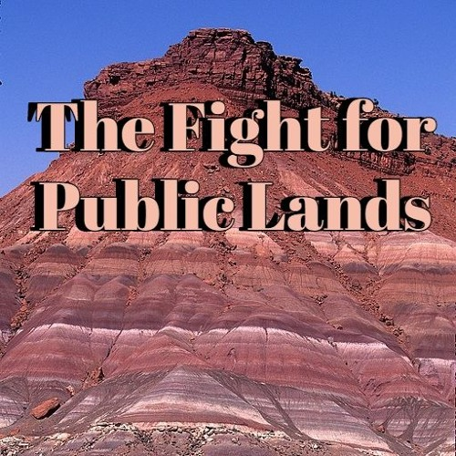 The Fight for Public Lands in Utah