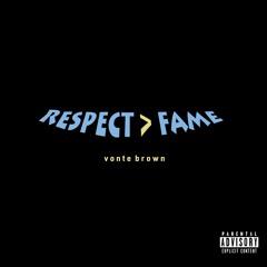 Respect > Fame