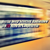 BDS Radioshow #073 - Mixed By Loopenrein