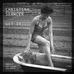 Christina Semmler - Get It (Sven Sossong Remix) [Drehmoment]