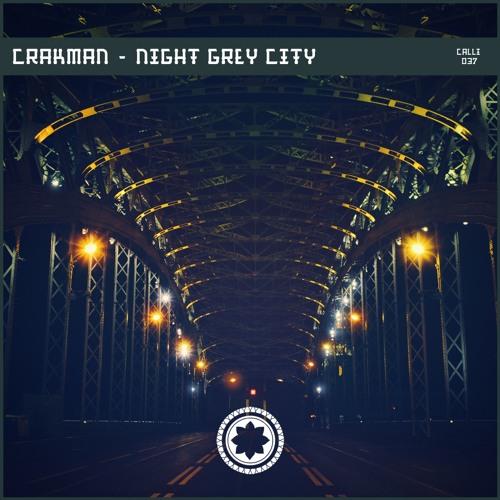 Crakman - Night Grey City 2019 [EP]