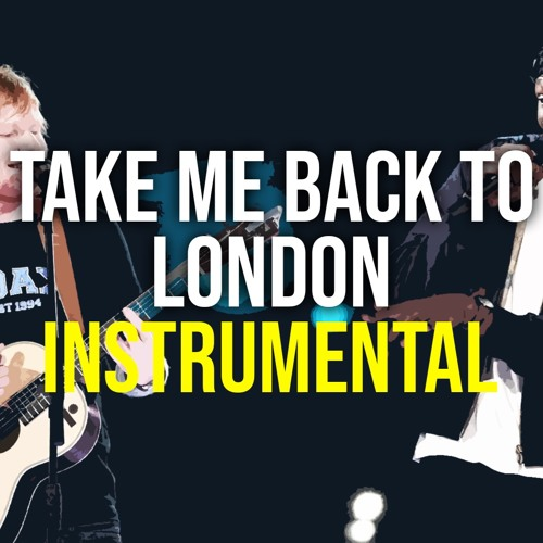 Ed Sheeran Ft. Stormzy - Take Me Back To London (instrumental)