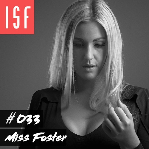 ISF Radio Podcast #033 w/ Miss Foster