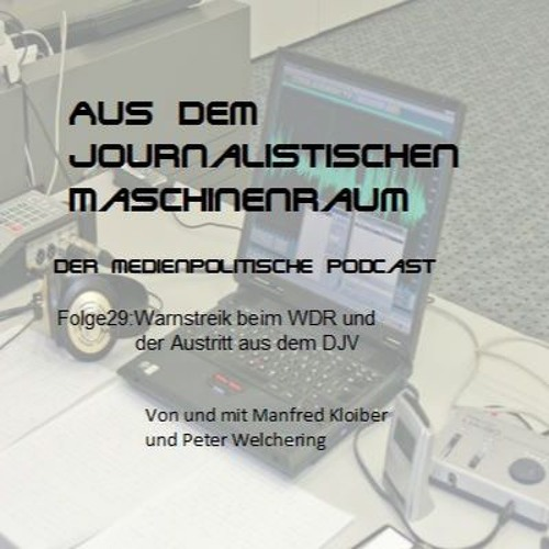 Folge29: Warnstreik beim WDR und der Austritt aus dem DJV
