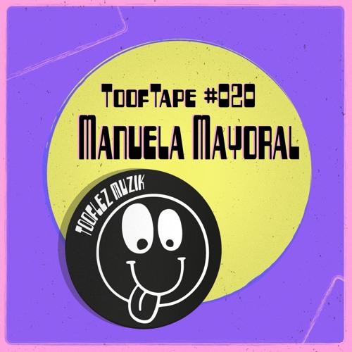 ToofTape #020 - Manuela Mayoral