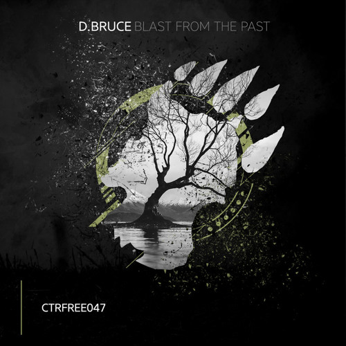 D.Bruce - Blast From The Past  [CTRFREE047 14.07.2019]
