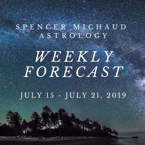 Weekly Astrology Forecast - July 15-21, 2019