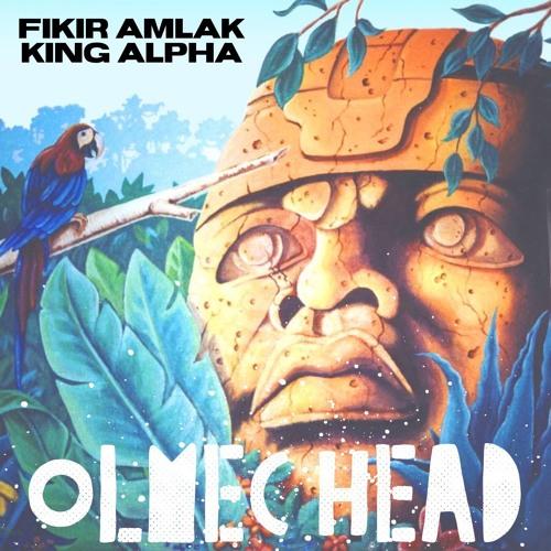 Fikir Amlak & King Alpha - Olmec Head
