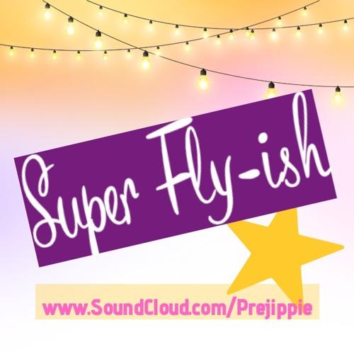 Super Fly-ish