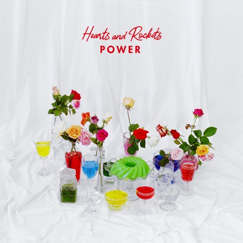 Hearts and Rockets - Power (preview/download)