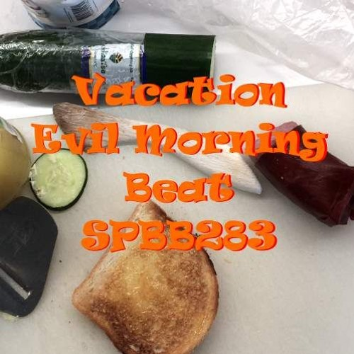 Vacation Evil Morning Beat (SPBB283)