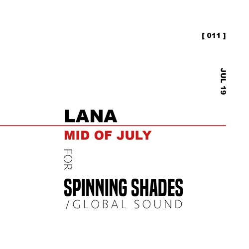 "LANA for SPINNING SHADES [011] ""MID OF JULY"""