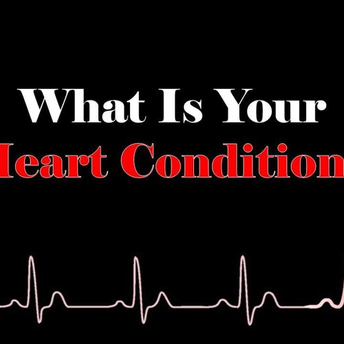What Is Your Heart Condition