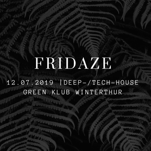 Fridaze 12.07.2019 @ Green Klub