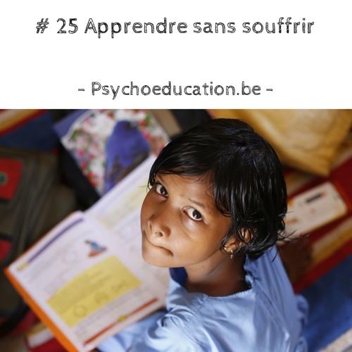 # 25 Apprendre sans souffrir (c'est possible)