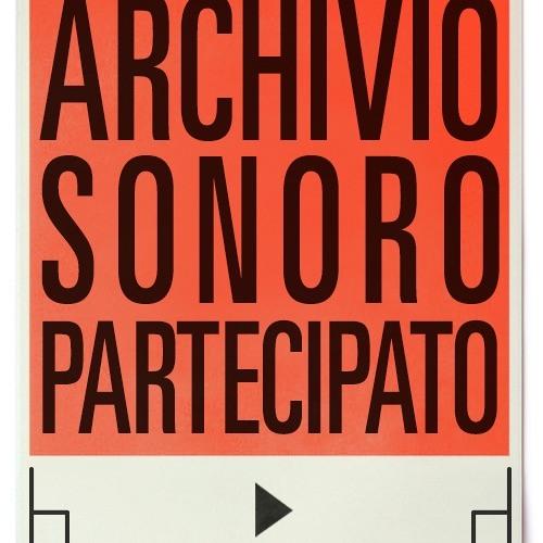 Archivio Sonoro Partecipato #2019