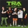 Ghetto Kids & Guaynaa Ft. Mad Fuentes - Tra Tra Tra [Hype Intro Rmx] Portada del disco
