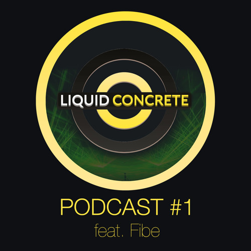 Liquid Concrete Podcast #1 by Fibe