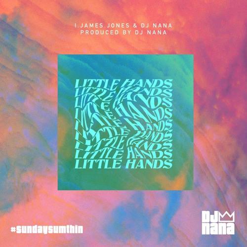 LITTLE HANDS Feat. I.JAMES.JONES