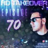 Download Young Tye Presents - HD Takeover Radio 70 Mp3