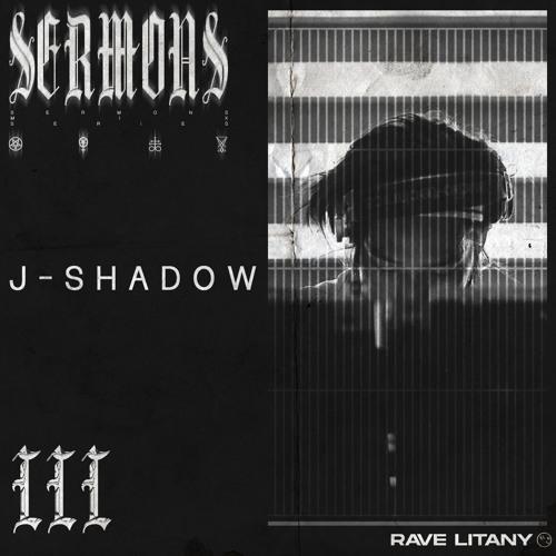 SERMONS 003 - J-SHADOW