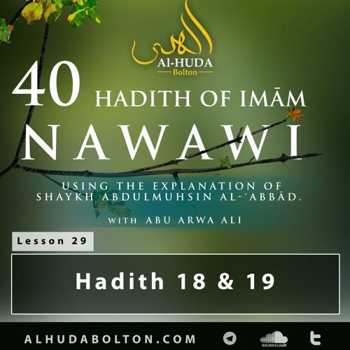 Forty Hadith #29: Hadith 18 & 19