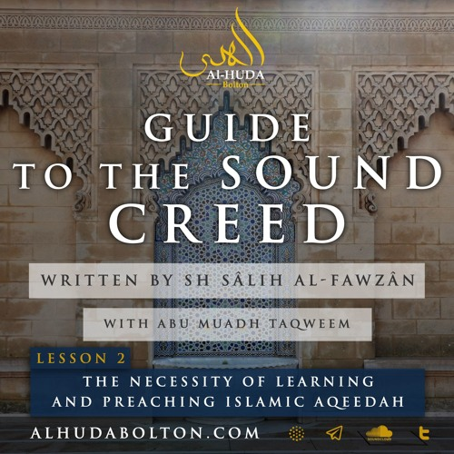 Sound Creed #2: The Necessity Of Learning The Correct Aqeedah