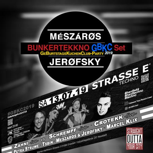 MÉSZÁRØS & JERØFSKY - BUNKERTEKKNO-GBKC-Set 2019 @ Reithalle Strasse E