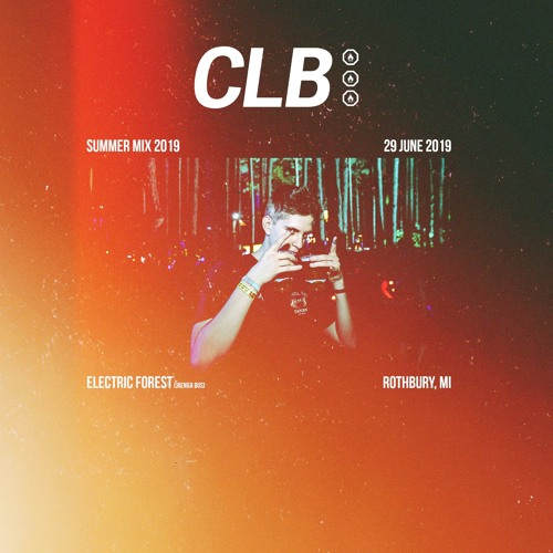 CLB | Summer Mix [2019] [Live at Electric Forest]