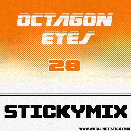 Stickymix 28 - Octagon Eyes
